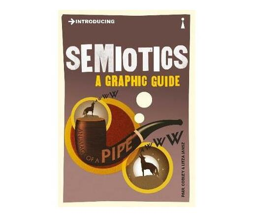 Introducing Semiotics : A Graphic Guide