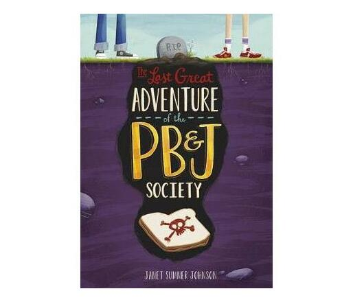 Last Great Adventure of the PB and J Society