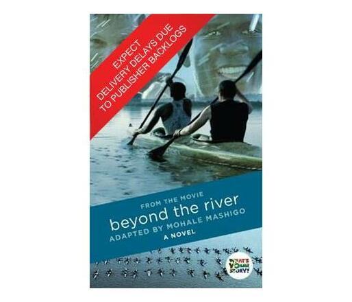 Beyond the river : A novel