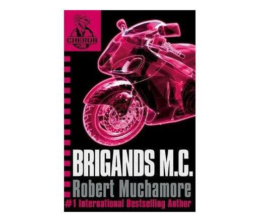 CHERUB: Brigands M.C. : Book 11