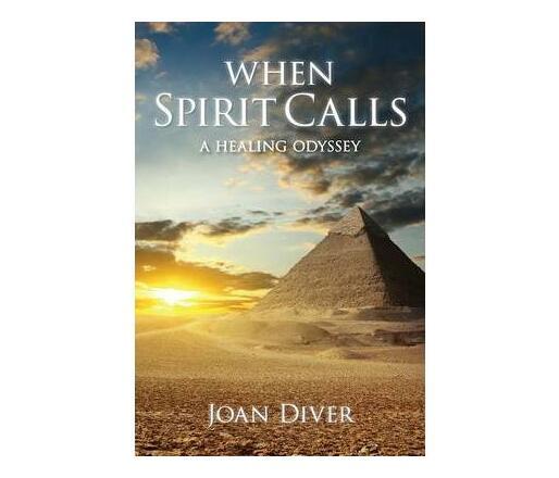 When Spirit Calls : A Story of Awakening, Healing and Hope