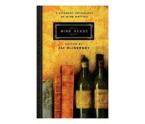 Wine Reads : A Literary Anthology of Wine Writing
