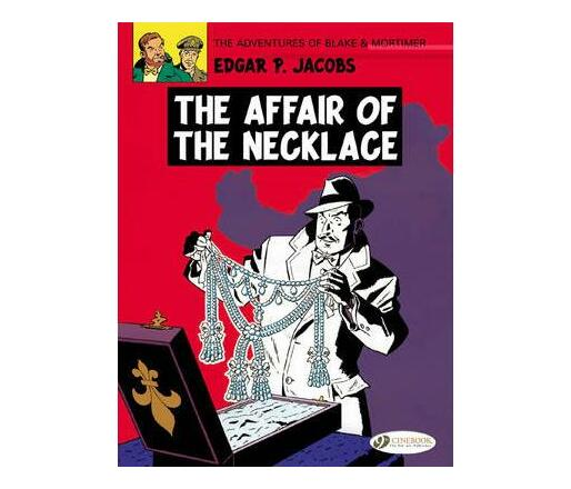 The The Adventures of Blake and Mortimer: The Affair of the Necklace The Affair of the Necklace v. 7