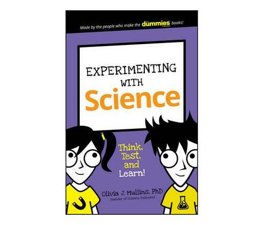 Experimenting with Science : Think, Test, and Learn!