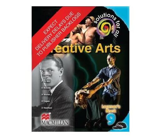 Solutions for all creative arts: Gr 9: Learner's book