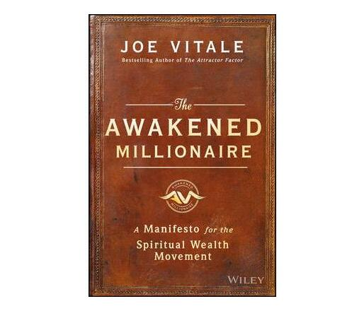 The Awakened Millionaire : A Manifesto for the Spiritual Wealth Movement