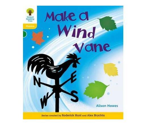 Oxford Reading Tree: Level 5A: Floppy's Phonics Non-Fiction: Make a Wind Vane
