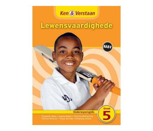 Ken & verstaan lewensvaardighede: Gr 5: Onderwysersgids