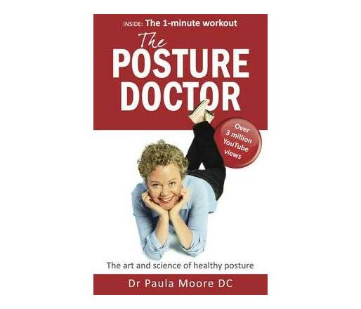 The Posture Doctor : The art and science of healthy posture