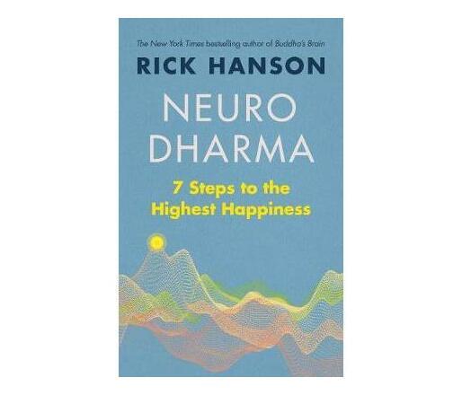 Neurodharma : 7 Steps to the Highest Happiness