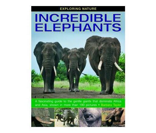 Exploring Nature: Incredible Elephants