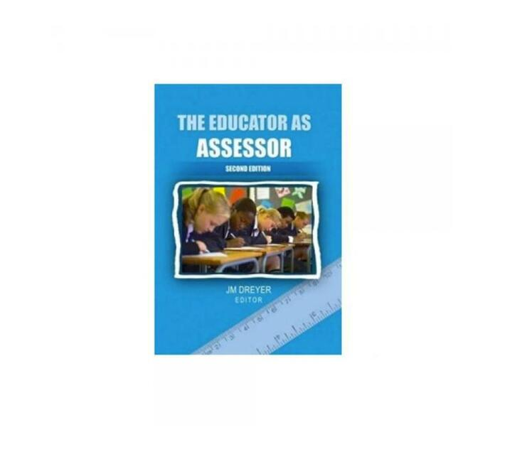 The Educator As Assessor - Second Edition