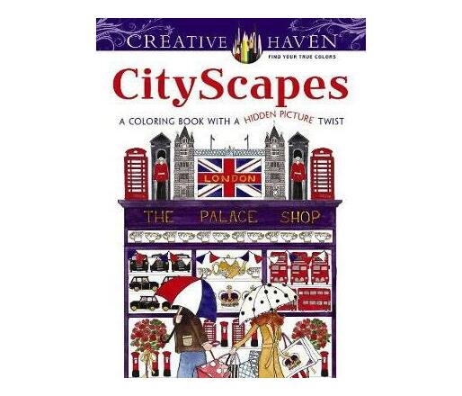 Creative Haven CityScapes : A Coloring Book with a Hidden Picture Twist