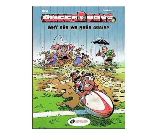 The Rugger Boys: Why are We Here Again? v. 1