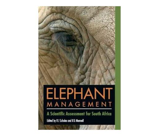 Elephant Management : A Scientific Assessment for South Africa