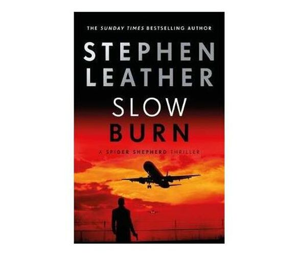 Slow Burn : The 17th Spider Shepherd Thriller