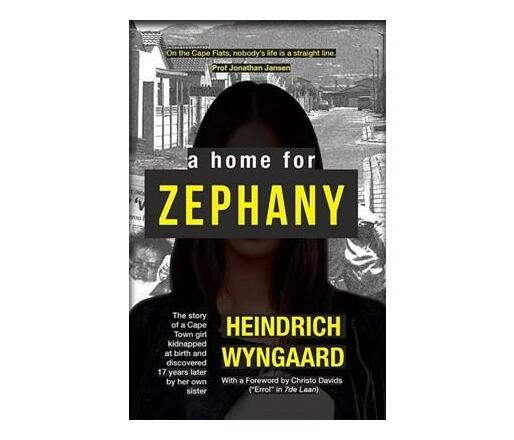 A Home for Zephany : The Story of a Girl Who Was Abducted at Birth and Discovered