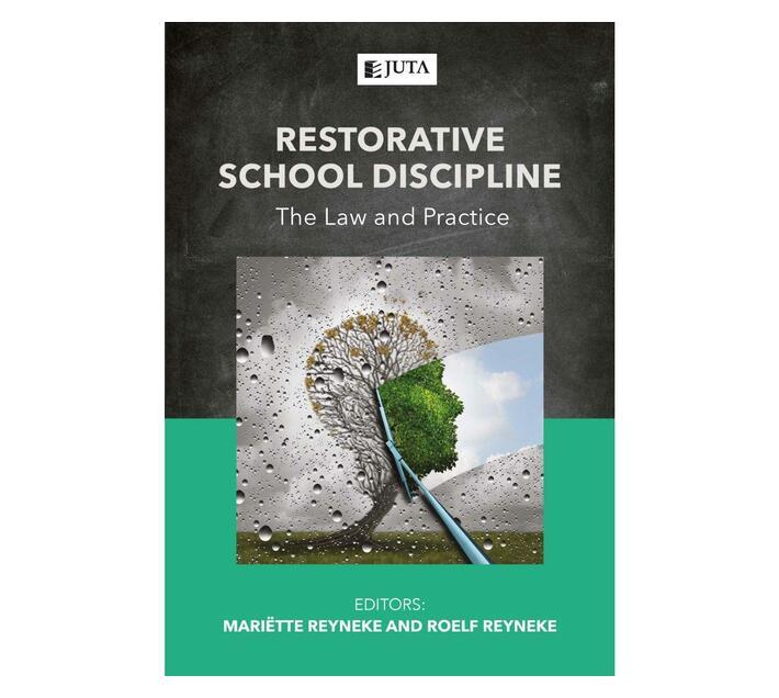 Restorative School Discipline : The Law and Practice