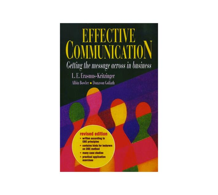 Effective Communication: Getting the Message Across in Business - Revised Edition