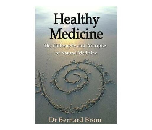 Healthy medicine : The philosophy and principles of natural medicine