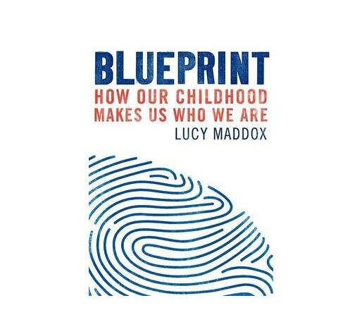 Blueprint : How our childhood makes us who we are