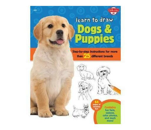 Learn to Draw Dogs & Puppies : Step-by-step instructions for more than 25 different breeds