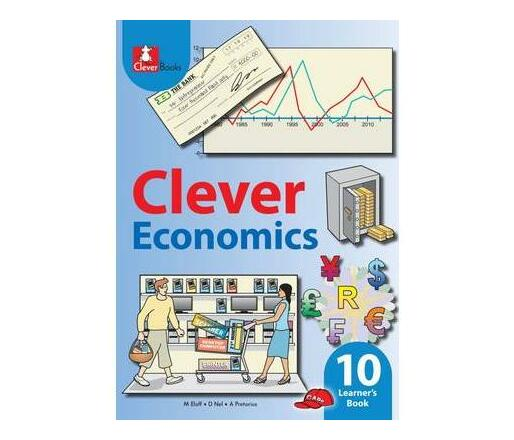 Clever Economics: Gr 10: Learner's Book