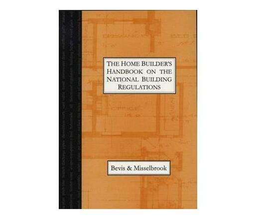 The Homebuilder's Handbook on the National Building Regulations