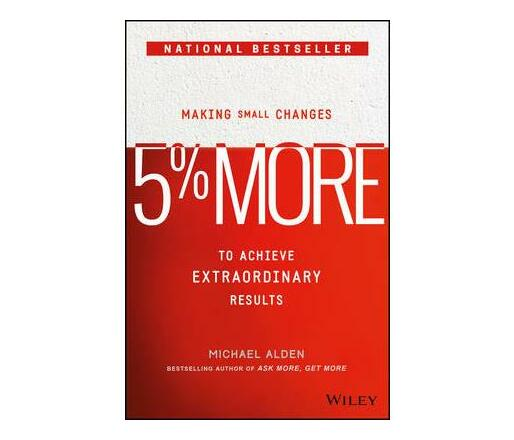 5% More : Making Small Changes to Achieve Extraordinary Results