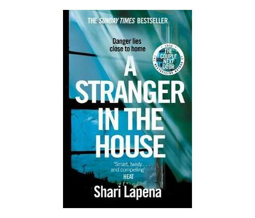 A Stranger in the House : From the author of THE COUPLE NEXT DOOR (Paperback / softback)