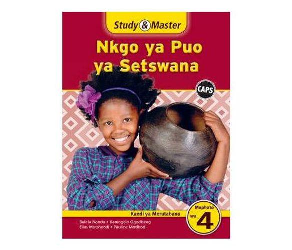 Study & master nkgo ya puo ya Setswana : Mophato wa 4: Kaedi ya morutabana (Paperback / softback)