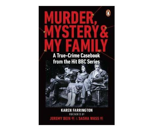 Murder, Mystery and My Family : A True-Crime Casebook from the Hit BBC Series