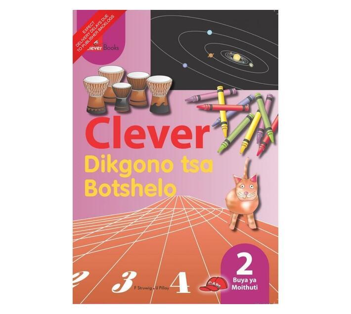 Clever Dikgono Tsa Botshelo: Gr 2: Learner's Book