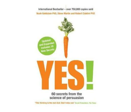 Yes! : 60 secrets from the science of persuasion