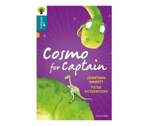 Oxford Reading Tree All Stars: Oxford Level 9 Cosmo for Captain : Level 9