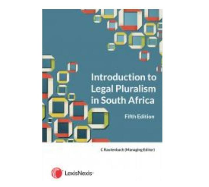 Introduction to Legal Pluralism in South Africa 5ed