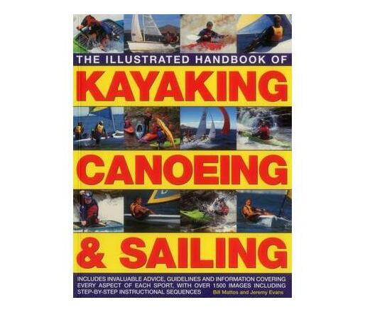 Illustrated Handbook of Kayaking, Canoeing & Sailing