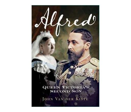 Alfred : Queen Victoria's Second Son