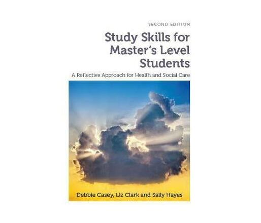 Study Skills for Master's Level Students, second edition : A Reflective Approach for Health and Social Care