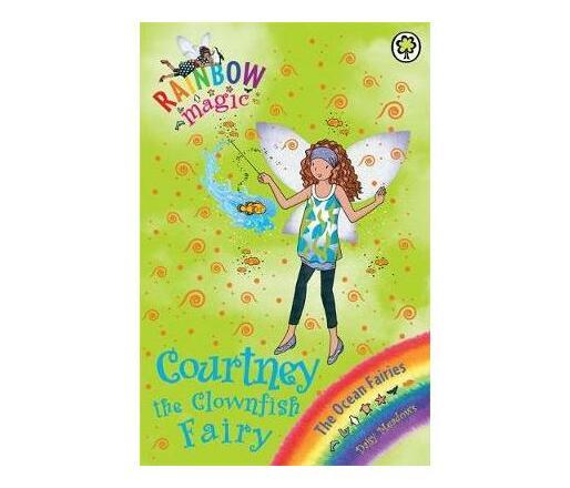 Rainbow Magic: Courtney the Clownfish Fairy : The Ocean Fairies Book 7