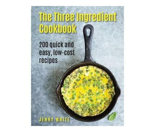 Three Ingredient Cookbook