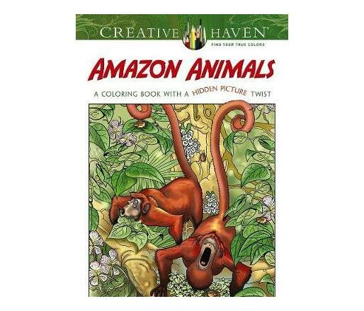 Creative Haven Amazon Animals : A Coloring Book with a Hidden Picture Twist