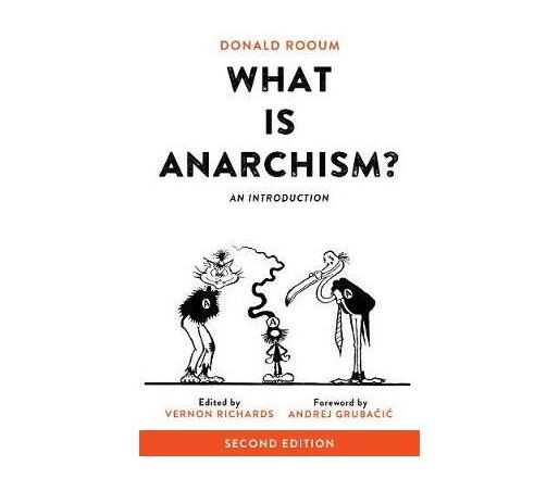 What Is Anarchism? : An Introduction, 2nd Ed.