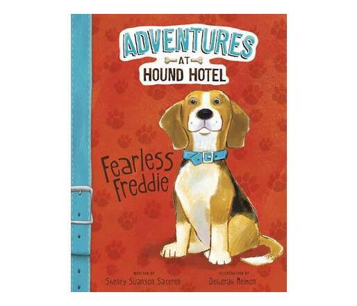 Adventures at Hound Hotel: Fearless Freddie
