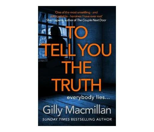 To Tell You the Truth : A twisty thriller that's impossible to put down