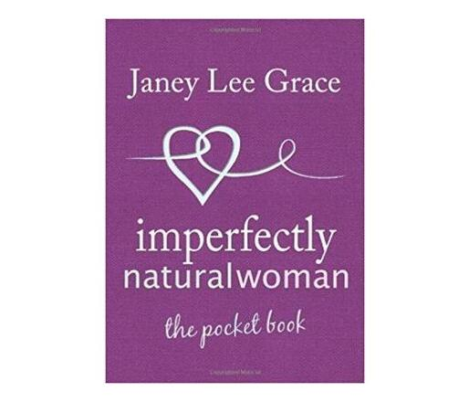 Imperfectly Natural Woman : The Pocket Book