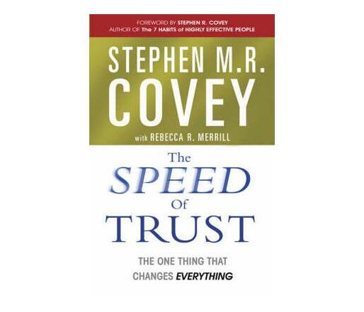 The Speed of Trust : The One Thing that Changes Everything