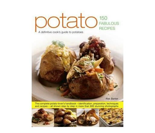 Potato: 150 Fabulous Recipes