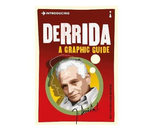Introducing Derrida : A Graphic Guide