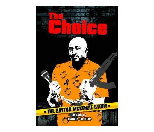 The choice : The Gayton McKenzie story